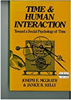 Time and Human Interaction: Toward a Social Psychology of Time (Guilford Social Psychology Series)