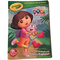 Dora the Explorer Crayola Colouring Book with 50 Stickers Grab Your Backpack and Let's Explore (2013)