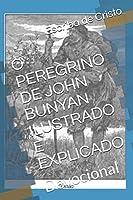 O PEREGRINO DE JOHN BUNYAN ILUSTRADO E EXPLICADO: Devocional