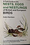 A Field Guide to the Nests, Eggs, and Nestlings of British and European Birds (Quadrangle Field Guide)