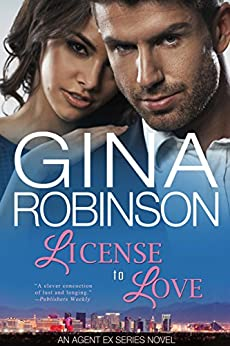 License to Love: An Agent Ex Series Novel (The Agent Ex Series Book 4) by [Robinson, Gina]