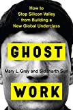 Ghost Work: How to Stop Silicon Valley from Building a New Global Underclass 画像