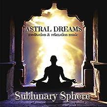 Astral Dreams – Meditation Music CD – Relaxation, Yoga, Deep Sleep, Massage, Spa & Healing