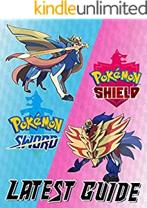 Pokémon Sword and Shield : LATEST GUIDE: The Complete Guide, Walkthrough, Tips and Hints to Become a Pro Player (English Edition)