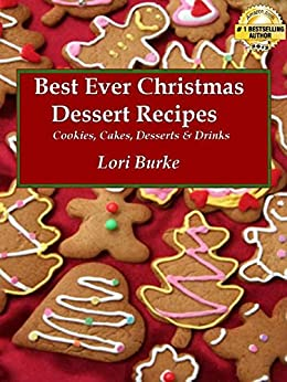 Best Ever Christmas Dessert Recipes by [Burke, Lori]