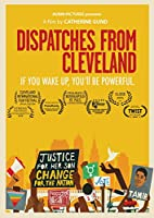 Dispatches From Cleveland [DVD]