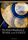 The Oxford Handbook of Work and Family (Oxford Library of Psychology)