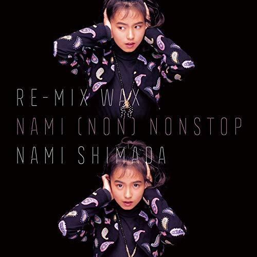 Re-MIX WAX ~NAMI (NON)NONSTOP~
