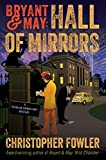 Bryant & May: Hall of Mirrors: A Peculiar Crimes Unit Mystery (English Edition)