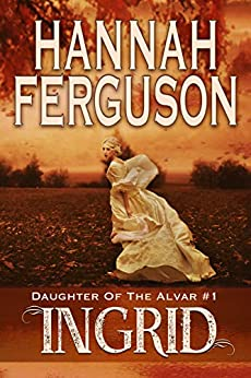 Ingrid (Daughter of The Alvar Book 1) by [Ferguson, Hannah]