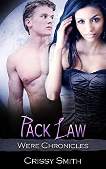 Pack Law (Were Chronicles Book 15) by [Smith, Crissy]