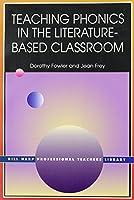 Teaching Phonics in the Literature Based Classroom (Bill Harp Professional Teachers Library)