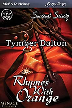 [Dalton, Tymber]のRhymes with Orange [Suncoast Society] (Siren Publishing Sensations)