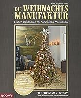 Die Weihnachtsmanufaktur: Festlich Dekorieren mit natuerlichen Materialien