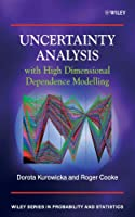 Uncertainty Analysis with High Dimensional Dependence Modelling (Wiley Series in Probability and Statistics)