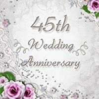 45th Wedding Anniversary: Vintage Style 45th Wedding Anniversary Guest Book - 150 Pages to Write Personal Messages [並行輸入品]