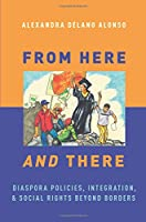 From Here and There: Diaspora Policies, Integration, and Social Rights Beyond Borders