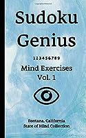 Sudoku Genius Mind Exercises Volume 1: Fontana, California State of Mind Collection