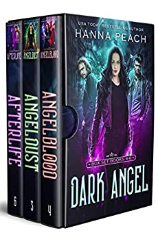 Dark Angel Box Set Books 4-6: Angelblood, Angeldust, Afterlife by [Peach, Hanna]