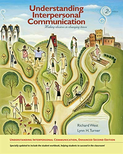 Download Understanding Interpersonal Communication: Making Choices in Changing Times, Enhanced Edition 2e 0495908754