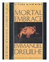 Mortal Embrace: Living With AIDS