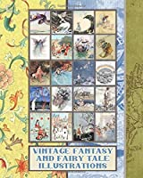 Vintage fantasy and fairy tale illustrations: Full colour whimsical vintage fauna ephemera for fairy tale and fantasy art enthusiasts,  scrapbooking and crafters - Depicting full colour illustrations of fairies, sea nymphs, heroes and heroines of history (Archival art series)