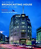 The Story of Broadcasting House: Home of the BBC