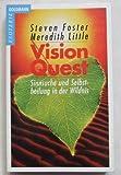 Vision Quest. Sinnsuche und Selbstheilung in der Wildnis.
