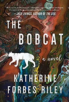 The Bobcat: A Novel by [Forbes Riley, Katherine]