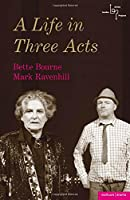 A Life in Three Acts (Modern Plays)