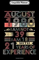 Composition Notebook: Born in August 1980 Birthday Gifts  Journal/Notebook Blank Lined Ruled 6x9 100 Pages