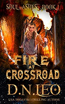 Fire At Crossroad (Soul of Ashes Book 1) by [Leo, D.N.]