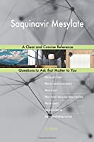 Saquinavir Mesylate: A Clear and Concise Reference