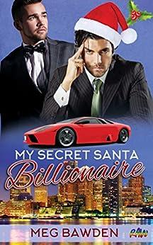 My Secret Santa Billionaire by [Bawden, Meg]