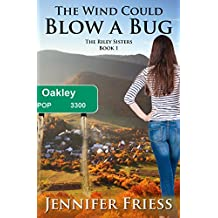 The Wind Could Blow a Bug (The Riley Sisters Book 1)