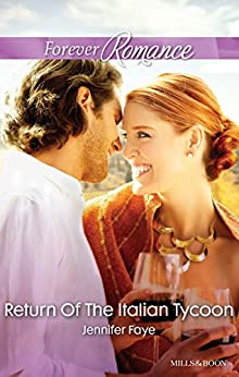 Mills & Boon : Return Of The Italian Tycoon (The Vineyards of Calanetti) by [Faye, Jennifer]