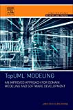 TopUML Modeling: An Improved Approach for Domain Modeling and Software Development (Computer Science Reviews and Trends)