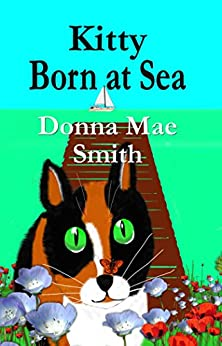 Kitty Born at Sea (A Kitty Adventure Book 1) by [Smith, Donna Mae]