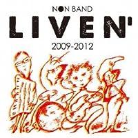 NON BAND LIVEN' 2009-2012