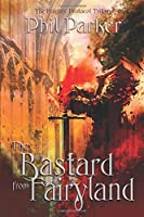 The Bastard from Fairyland (The Knights' Trilogy)