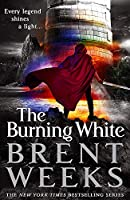 The Burning White: Book Five of Lightbringer