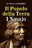 Il popolo della terra. I navajo