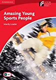 Amazing Young Sports People : Paperback British edition, Level 1 Beginner/Elementary. (Cambridge Discovery Readers)