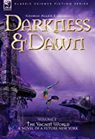 Darkness & Dawn: The Vacant World (Classic Science Fiction & Fantasy)