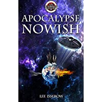 Apocalypse Nowish (ENDAYS Book 2) (English Edition)