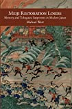 Meiji Restoration Losers: Memory and Tokugawa Supporters in Modern Japan (Harvard East Asian Monographs)