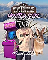 The Tingleverse: Monster Guide