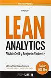 Lean analytics : cómo utilizar los datos para crear más rápido una startup mejor