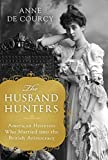 The Husband Hunters: American Heiresses Who Married into the British Aristocracy (International Edition) 画像