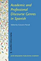 Academic and Professional Discourse Genres in Spanish (Studies in Corpus Linguistics)